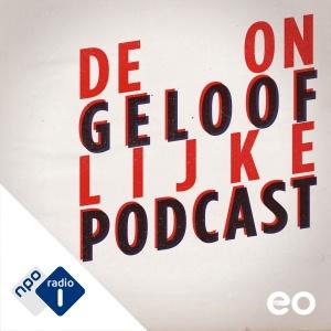 de-ongelooflijke-podcast